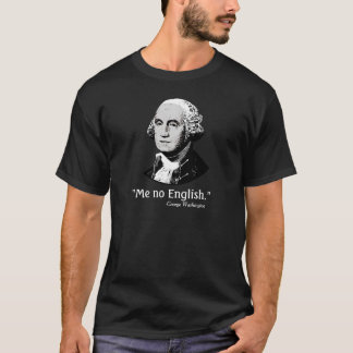 George Washington Me no English shirt