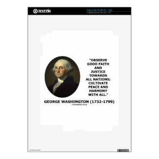 George Washington Observe Good Faith Justice Quote iPad 2 Decal