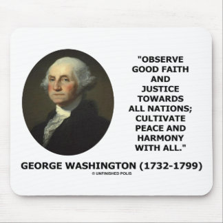 George Washington Observe Good Faith Justice Quote Mouse Pad