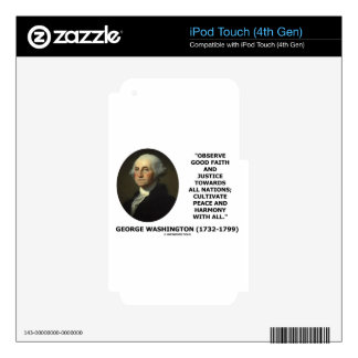 George Washington Observe Good Faith Justice Quote Skins For iPod Touch 4G