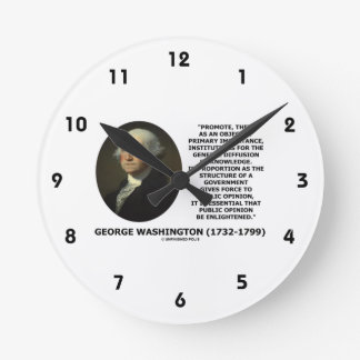 George Washington Promote Diffusion Of Knowledge Round Clock