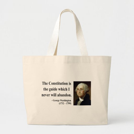 George Washington Quote 4b Bag