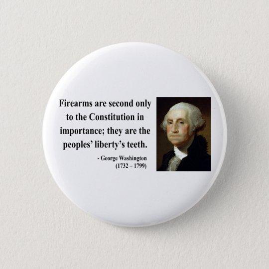 George Washington Quote 6b Pinback Button