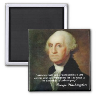 """George Washington Quote  """"Associate with..."""" 2 Inch Square Magnet"""