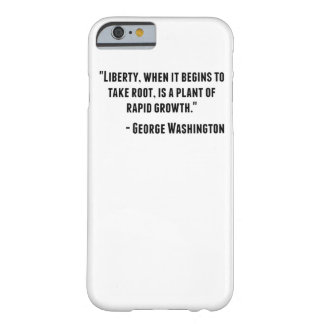 George Washington Quote Barely There iPhone 6 Case