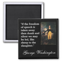 """George Washington Quote """"""""If the freedom of..."""" Magnet"""