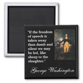 """George Washington Quote """"""""If the freedom of..."""" Refrigerator Magnet"""