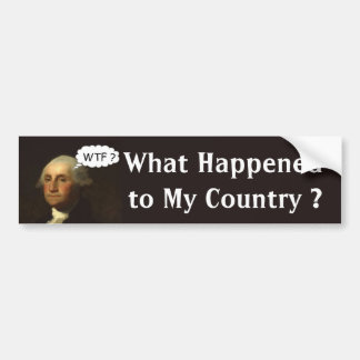 George Washington Spinning in His Grave Car Bumper Sticker