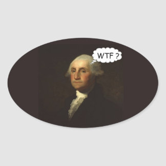 George Washington Spinning in His Grave Funny Oval Sticker