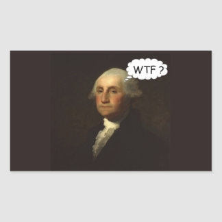 George Washington Spinning in His Grave Rectangular Sticker