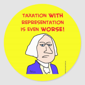 george washington taxation represenatation classic round sticker