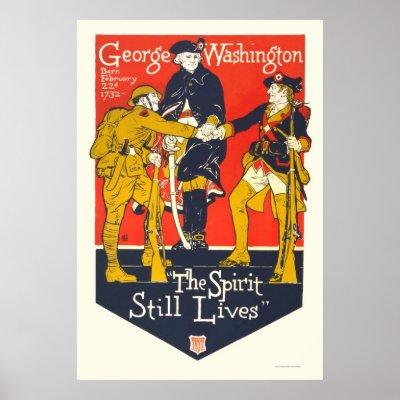 "George Washington ""The spirit still lives"" Posters"