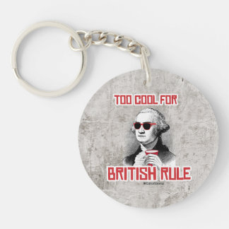 George Washington was too cool for British Rule Single-Sided Round Acrylic Keychain