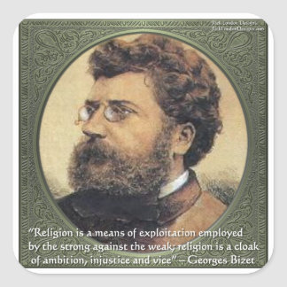 Georges Bizet Religion Shame Quote Gifts & Cards Square Sticker