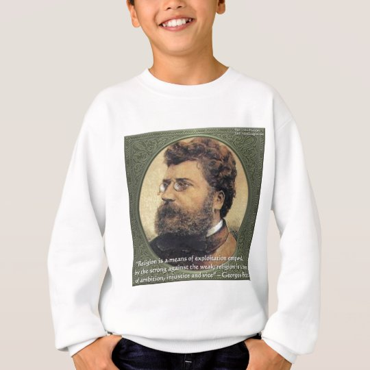Georges Bizet Religion Shame Quote Gifts & Cards Sweatshirt