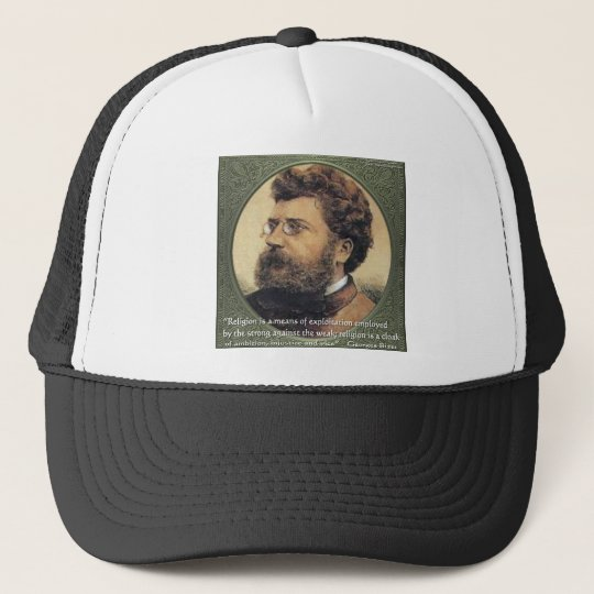 Georges Bizet Religion Shame Quote Gifts & Cards Trucker Hat