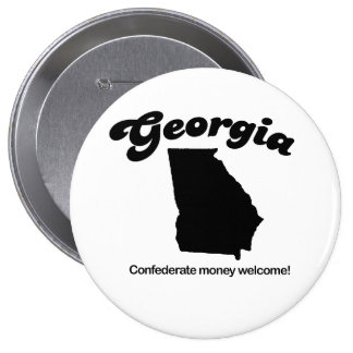 Georgia - Confederate money accepted Pinback Buttons