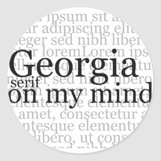 Georgia Serif On My Mind Classic Round Sticker