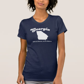 Georgia - Without Atlanta its Alabama T-shirt