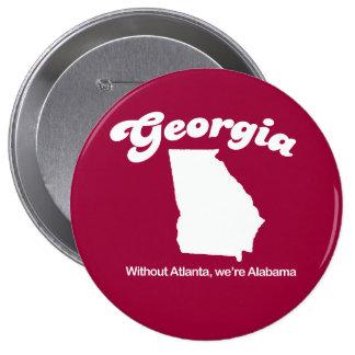 Georgia - Without Atlanta its Alabama T-shirt Button