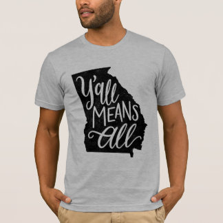 """Georgia """"Y'all Means All"""" Equality Men's T-Shirt"""