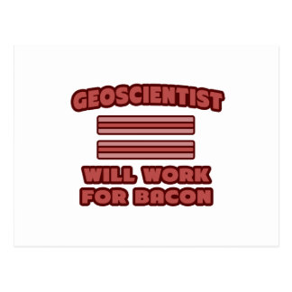 Geoscientist .. Will Work For Bacon Postcard