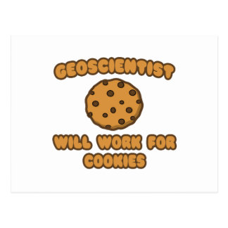 Geoscientist .. Will Work for Cookies Postcard