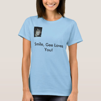 Gerard3, Smile, Gee Loves You! T-Shirt