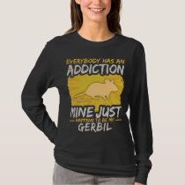 Gerbil Addiction Funny Farm Animal Lover T-Shirt