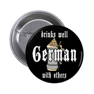 German Drinks Well With Others Oktoberfest Button
