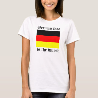German Food Is the Wurst T-Shirt