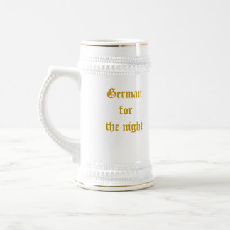 German for the night. 18 oz beer stein