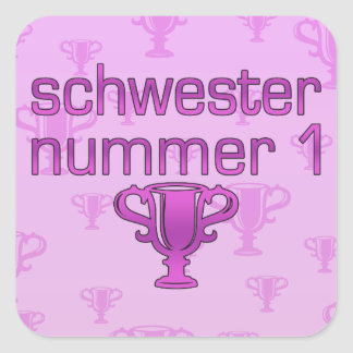 German Gifts for Sisters: Schwester Nummer 1 Square Sticker