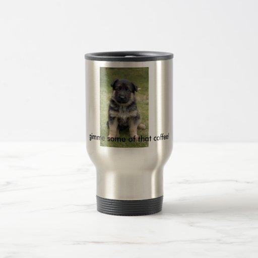 german-shepherd-baby, gimme some of that coffee! 15 oz stainless steel travel mug
