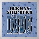 German Shepherd DUDE Poster