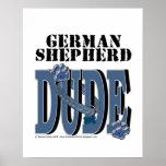 German Shepherd DUDE Posters