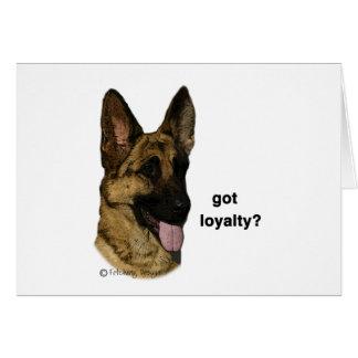 German Shepherd - got loyalty? Card