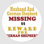 German Shepherd & Husband Missing Reward For Germa Round Sticker