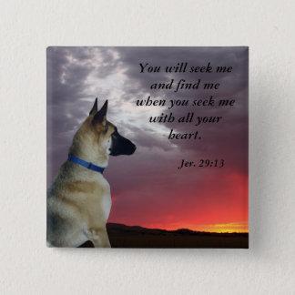 German Shepherd Jeremiah 29:13 Button