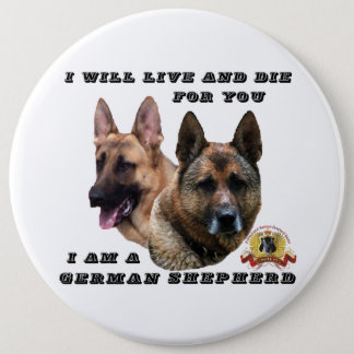 German Shepherd Live and Die For You Round Badge Button