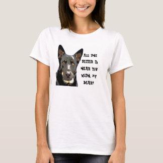 German Shepherd Shirt / All The Better To Hear You