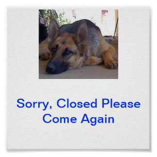 German Shepherd Sorry Closed Sign Dog Poster