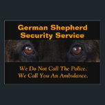"German Shepherd Warning Sign<br><div class=""desc"">Let intruders and trespassers know that your German Shepherd security system is in place,  with this sign. Humor that gets the point across.</div>"