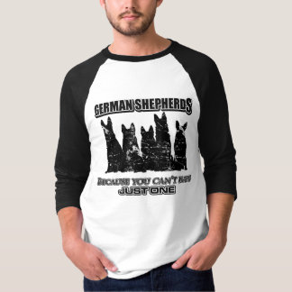 German Shepherds - Because you can't have just one T-Shirt