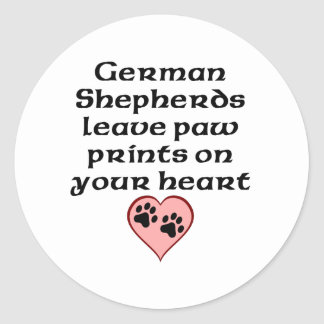German Shepherds Leave Paw Prints On Your Heart Classic Round Sticker