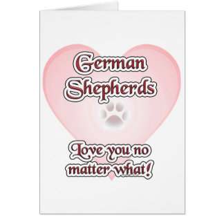 German Shepherds Love You No Matter What Card