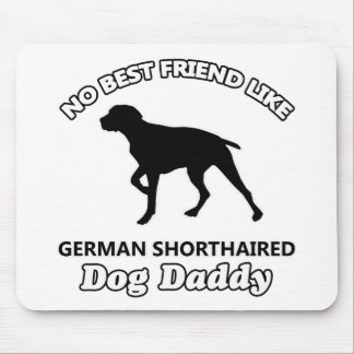 German Shorthaired Dog Daddy Mouse Pad