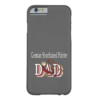 German Shorthaired Pointer Dad Gifts Barely There iPhone 6 Case