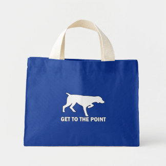 """German Shorthaired Pointer """"Get to the Point"""" Mini Tote Bag"""