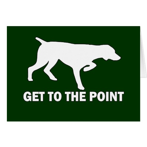 """German Shorthaired Pointer """"Get to the Point"""" Cards"""